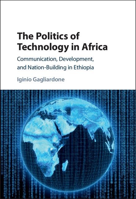 Download Ebook The Politics of Technology in Africa by Iginio Gagliardone Pdf