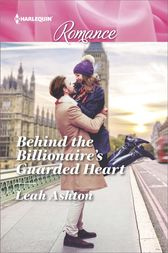 Behind the Billionaire's Guarded Heart by Leah Ashton
