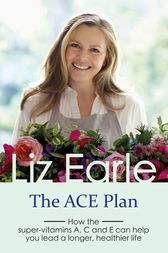 The ACE Plan by Liz Earle