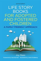 Life Story Books for Adopted and Fostered Children, Second Edition by Joy Rees