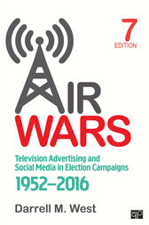 Air Wars: Television Advertising and Social Media in Election Campaigns, 1952-2016