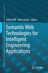 Semantic Web Technologies for Intelligent Engineering Applications by Stefan Biffl