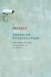 Privacy and the American Constitution by William C. Heffernan