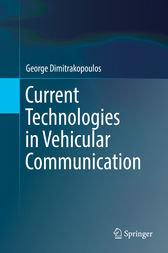 Current Technologies in Vehicular Communication by George Dimitrakopoulos