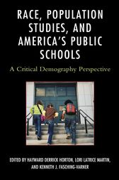 Race, Population Studies, and America's Public Schools by Hayward Derrick Horton
