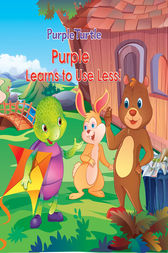 Purple Turtle - Purple Learns to Use Less by Gail Hennessey