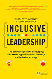 Inclusive Leadership: The Definitive Guide to Developing and Executing an Impactful Diversity and Inclusion Strategy by Charlotte Sweeney