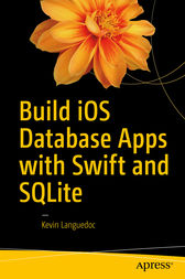 Build iOS Database Apps with Swift and SQLite by Kevin Languedoc