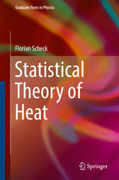 Statistical Theory of Heat by Florian Scheck
