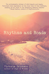 Rhythms and Roads by Victoria Erickson
