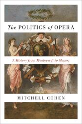 The Politics of Opera by Mitchell Cohen