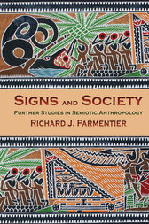 Signs and Society by Richard J. Parmentier
