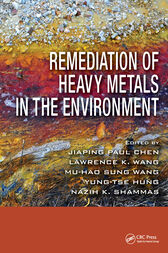 Remediation of Heavy Metals in the Environment by Jiaping Paul Chen