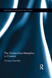 The Camera-Eye Metaphor in Cinema by Christian Quendler