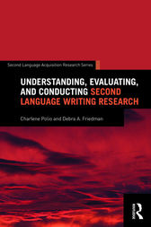 Understanding, Evaluating, and Conducting Second Language Writing Research by Charlene Polio