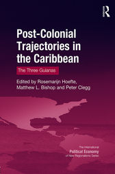 Post-Colonial Trajectories in the Caribbean by Rosemarijn Hoefte