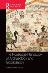 The Routledge Handbook of Archaeology and Globalization by Tamar Hodos