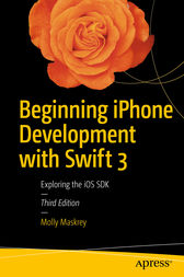 Beginning iPhone Development with Swift 3 by Molly Maskrey