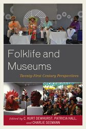 Folklife and Museums by C. Kurt Dewhurst