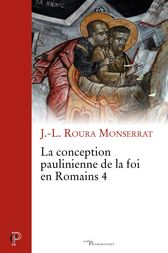 La conception paulinienne de la foi en Romains 4 by Jean-Louis Roura Monserrat
