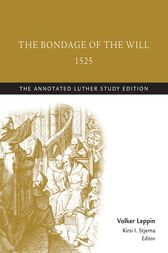 The Bondage of the Will, 1525 by Martin Luther