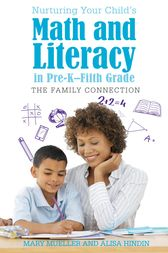 Nurturing Your Child's Math and Literacy in Pre-K–Fifth Grade by Mary Mueller