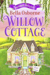 Willow Cottage – Part Four: Summer Delights (Willow Cottage Series) by Bella Osborne