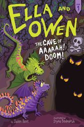 Ella and Owen 1: The Cave of Aaaaah! Doom! by Jaden Kent