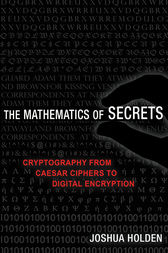 The Mathematics of Secrets by Joshua Holden