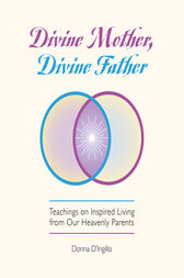 Divine Mother, Divine Father by Donna D'Ingillo