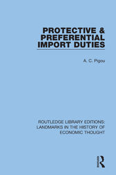 Protective and Preferential Import Duties by A. C. Pigou