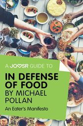 A Joosr Guide to... In Defense of Food by Michael Pollan by Joosr