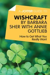 A Joosr Guide to... Wishcraft by Barbara Sher with Annie Gottlieb by Joosr