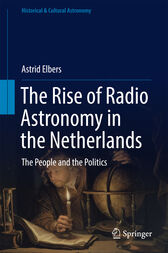 The Rise of Radio Astronomy in the Netherlands by Astrid Elbers