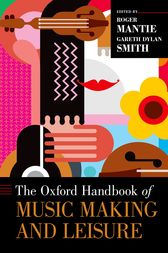 The Oxford Handbook of Music Making and Leisure by Roger Mantie