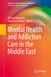 Mental Health and Addiction Care in the Middle East by Richard Isralowitz