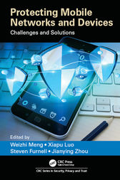 Protecting Mobile Networks and Devices by Weizhi Meng