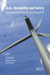 Risk, Reliability and Safety: Innovating Theory and Practice by Lesley Walls
