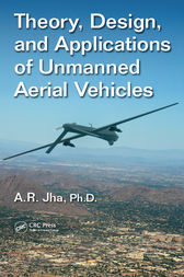 Theory, Design, and Applications of Unmanned Aerial Vehicles by Ph.D. Jha