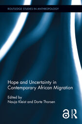 Hope and Uncertainty in Contemporary African Migration by Nauja Kleist