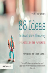 88 Ideas to Teach More Effectively by Tim Bowman