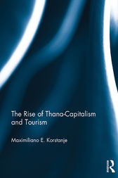 The Rise of Thana-Capitalism and Tourism by Maximiliano E. Korstanje