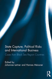 State Capture, Political Risks and International Business by Johannes Leitner