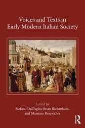 Voices and Texts in Early Modern Italian Society by Stefano Dall'Aglio