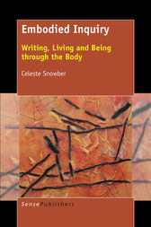 Embodied Inquiry by Celeste Snowber
