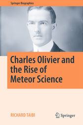 Charles Olivier and the Rise of Meteor Science by Richard Taibi