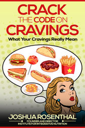 Crack the Code on Cravings by Joshua Rosenthal