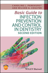 Basic Guide to Infection Prevention and Control in Dentistry by Caroline L. Pankhurst