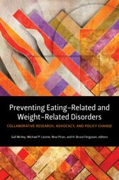 Preventing Eating-Related and Weight-Related Disorders by Gail L. McVey