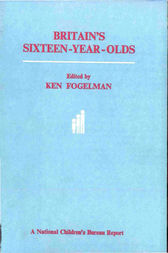 Britain's Sixteen-Year-Olds by Ken Fogelman
